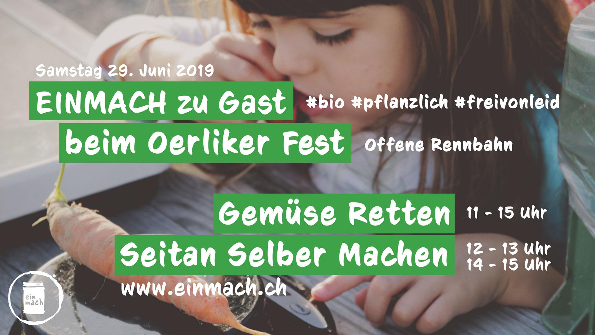 Einmach @ Oerliker Fest – Samstag 29. Juni 2019