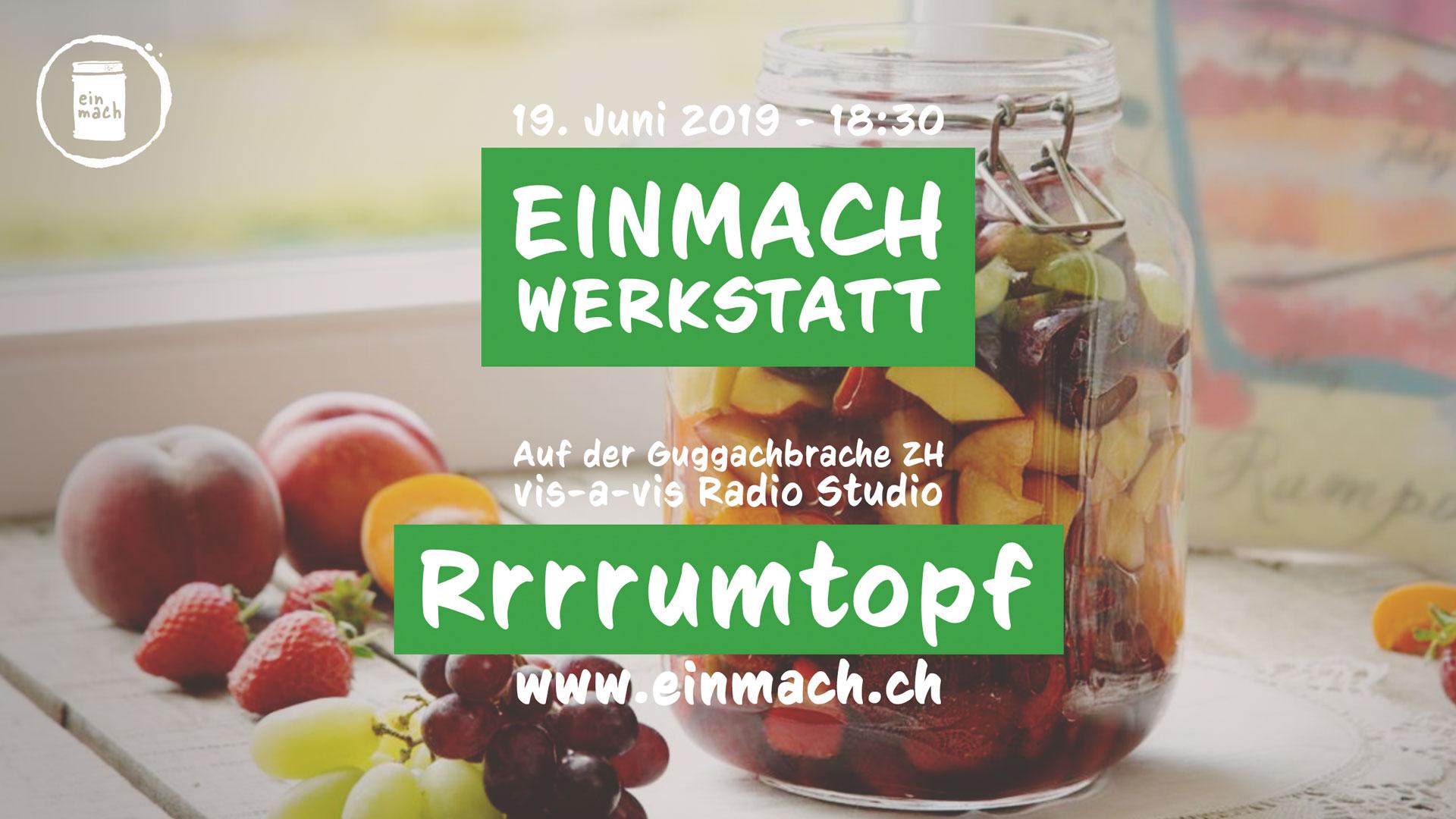 Einmach Werkstatt – 19. Juni 2019 – Rrrrumtopf